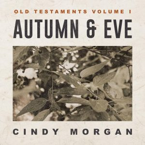 Cindy Morgan - Autumn & Eve