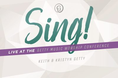 Keith & Kristy Getty - Sing! Psalms: Ancient + Modern