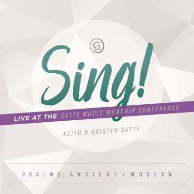 'Sing! Psalms: Ancient + Modern' van Keith & Kristyn Getty