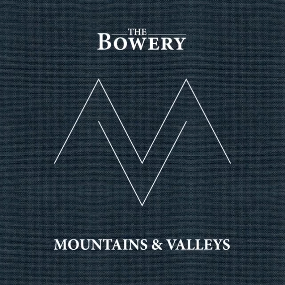 The Bowery - Mountains & Valleys